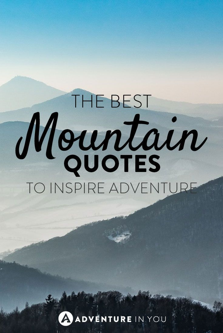 Best Mountain Quotes to Inspire the Hiking quotes