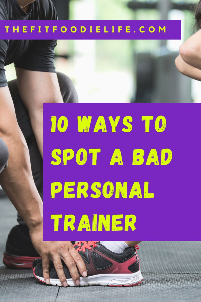 10 Ways To Spot A Bad Personal Trainer Personal Trainer Health Education Person