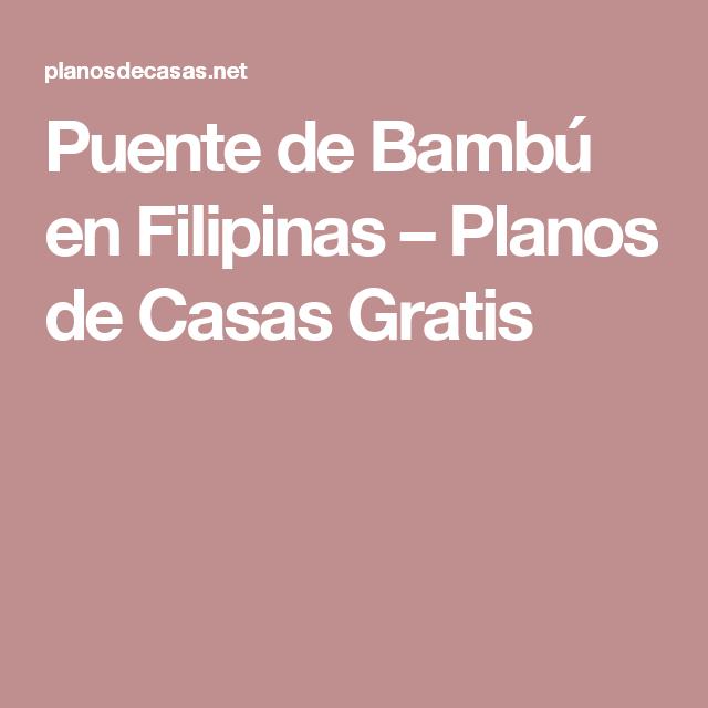 Puente de Bambú en Filipinas – Planos de Casas Gratis