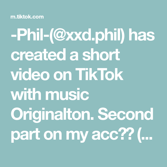 Phil Xxd Phil Has Created A Short Video On Tiktok With Music Originalton Second Part On My Acc Save With Ig Or Snapchat Zoom In In 2020 Phil Music Fortnite