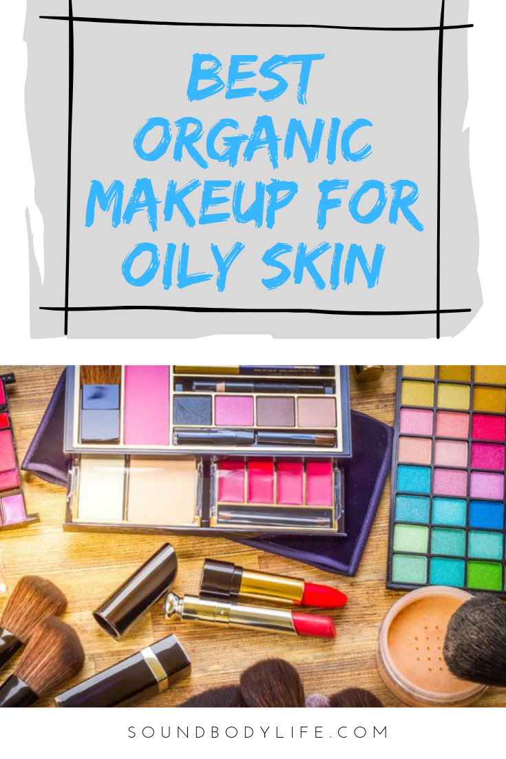 Best Organic Makeup for Oily Skin #organicmakeup