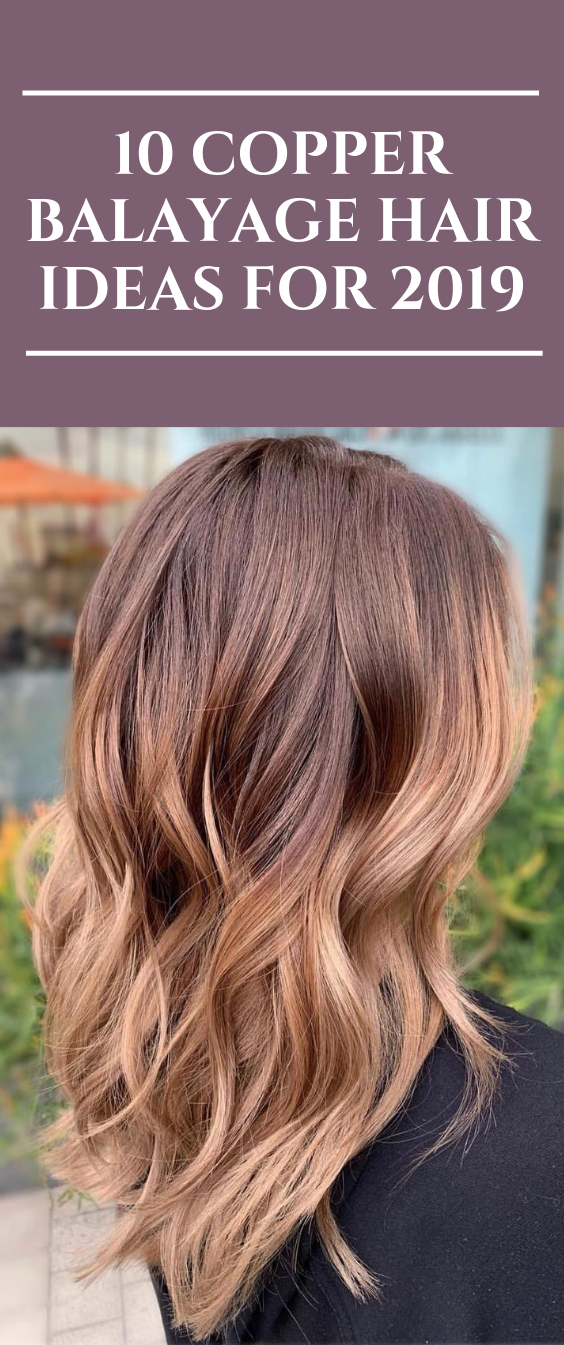 10 Copper Balayage Hair Ideas for 2019  #Balayagehairstyles #CopperBalayage #haircut #haircolor #copperbalayage 10 Copper Balayage Hair Ideas for 2019  #Balayagehairstyles #CopperBalayage #haircut #haircolor #copperbalayage