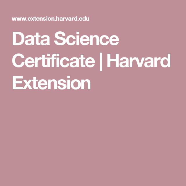 Data Science Certificate Harvard Extension Data Science