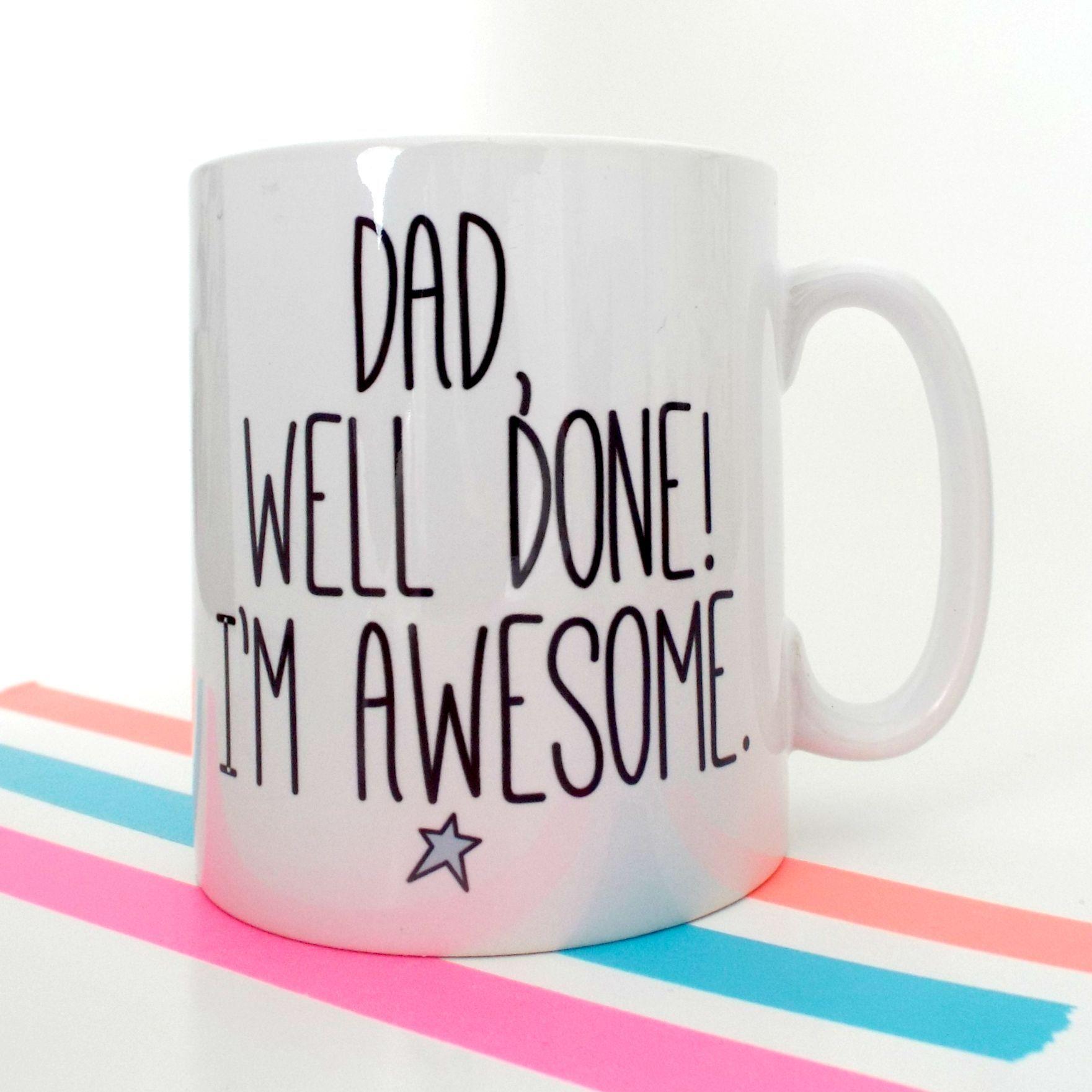 Well done dad Father\'s Day mug | Pinterest | Geschenk und Basteln