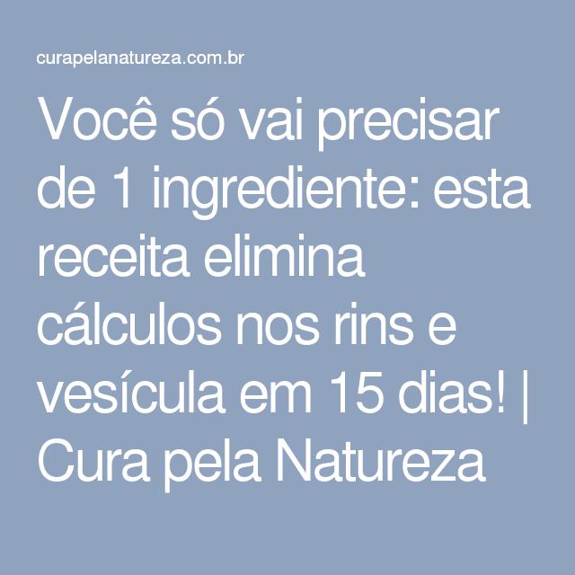 Você só vai precisar de 1 ingrediente: esta receita elimina cálculos nos rins e vesícula em 15 dias! | Cura pela Natureza