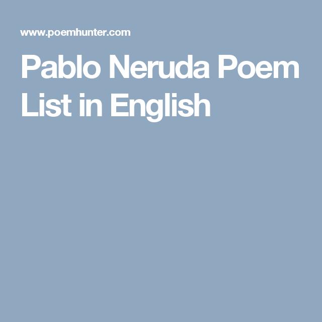 Pablo Neruda Poem List in English