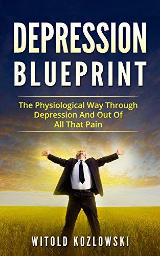 Depression self help blueprint the physiological way thr https depression self help blueprint the physiological way thr httpsamazondpb06zxvmxwkrefcmswrpidpx82cdzb3dqjzbf malvernweather Gallery
