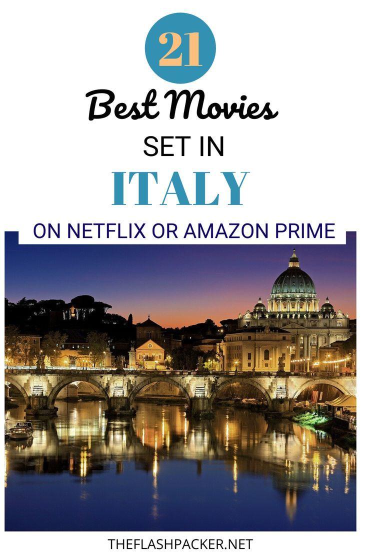 21 Amazing Movies Set in Italy on Netflix & Amazon Prime ...