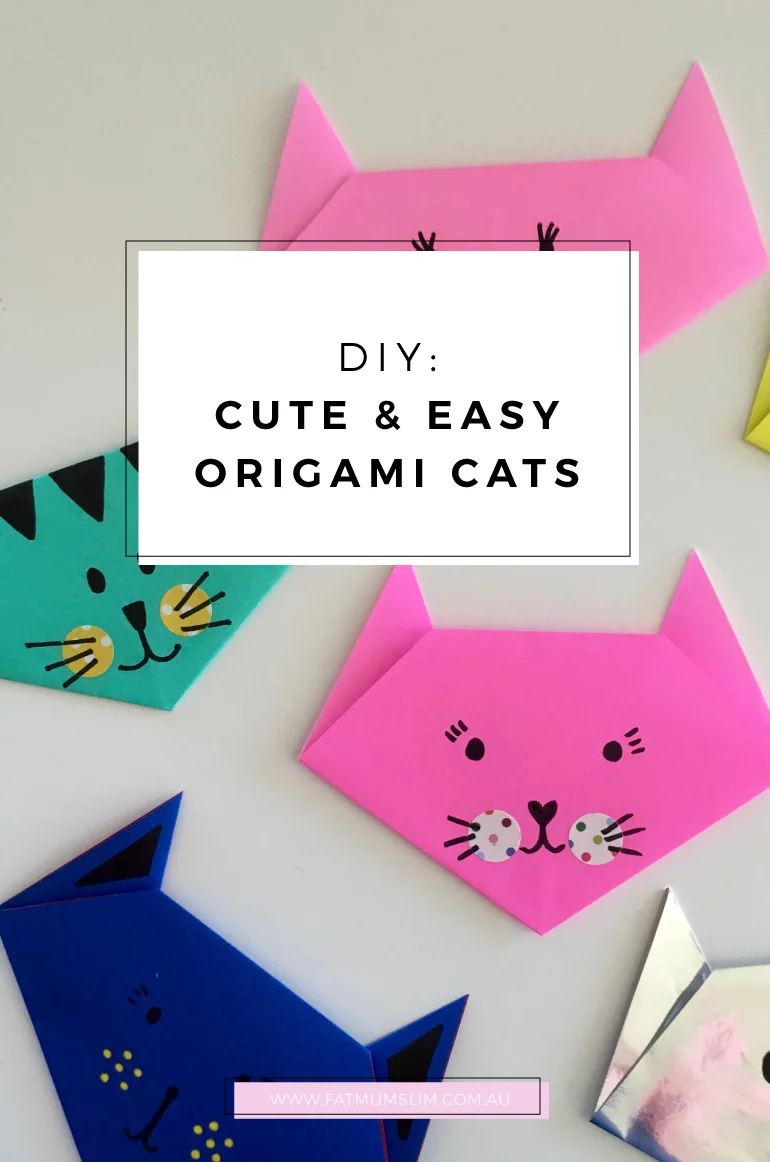 DIY: Easy and cute origami cats – Fat Mum Slim