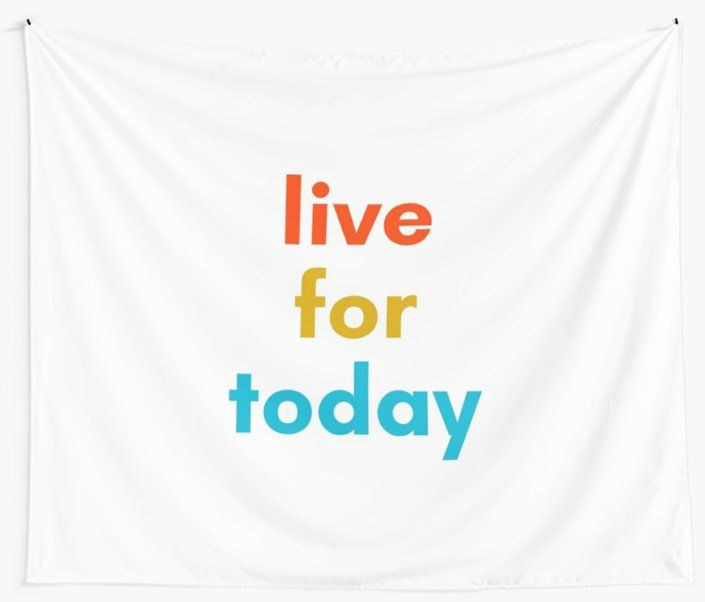 """Live For Today Quotes Mesmerizing Live For Today  Inspirational Quote"""" Wall Tapestries Httpswww . Review"""