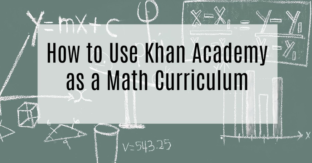 How To Use Khan Academy Math As A Complete Free Homeschool Curriculum The Organized Homeschooler In 2020 Free Homeschool Curriculum Homeschool Math Curriculum Math Curriculum