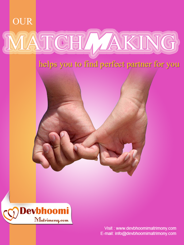 Matchmaking Helps You To Find Perfect Partner For You. Brides & Grooms Free Registration Today @ https://apps.facebook.com/devbhoomimatrimony/ OR http://www.devbhoomimatrimony.com/matrimony-free-registration.php And Find Best Matchmaking Services @ http://www.devbhoomimatrimony.com/matrimony-matchmaking.php