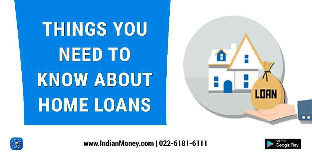 Things You Need To Know On Home Loans Home Loans Debt Relief Programs Loan