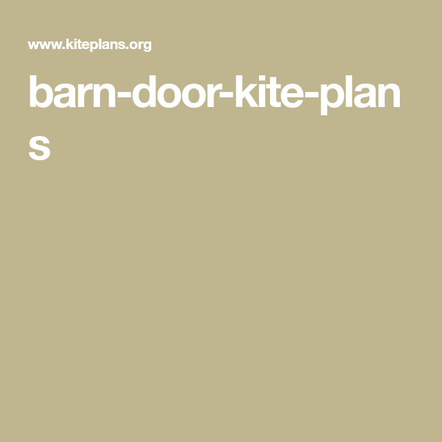 barn-door-kite-plans   Barn door, Barn, Kite