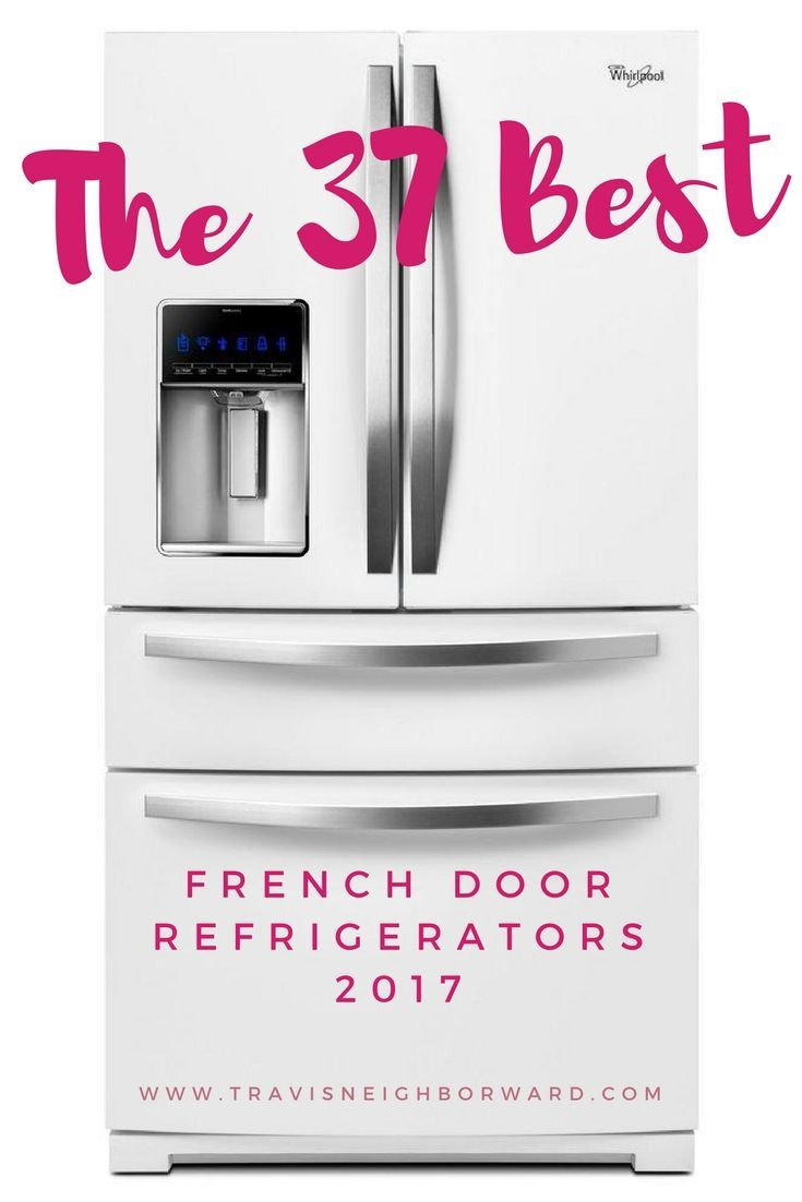 best french door refrigerators of refrigerator french