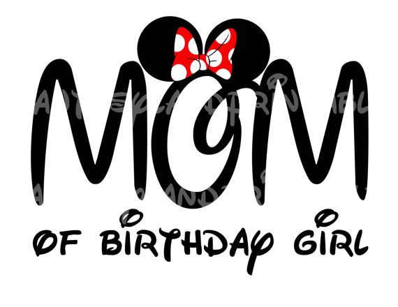 Mom Of Birthday Girl Minnie Mouse Mickey Mouse DIY Printable Iron