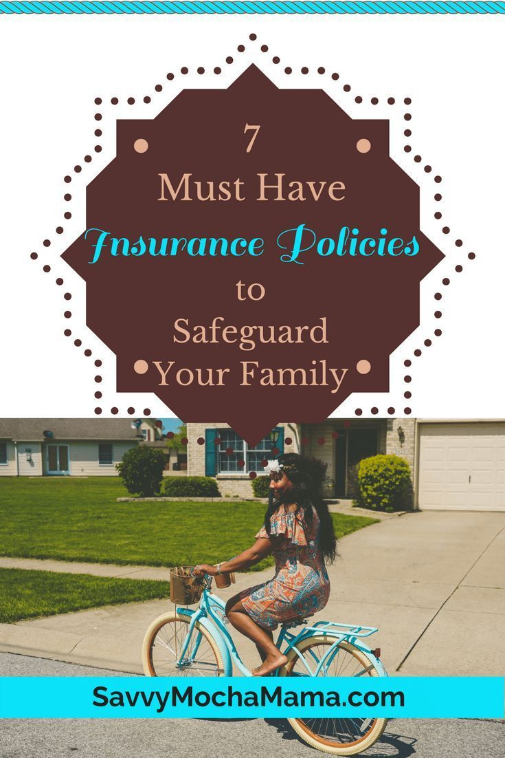 7 Must-Have Insurance Policies to Safeguard Your Family ...