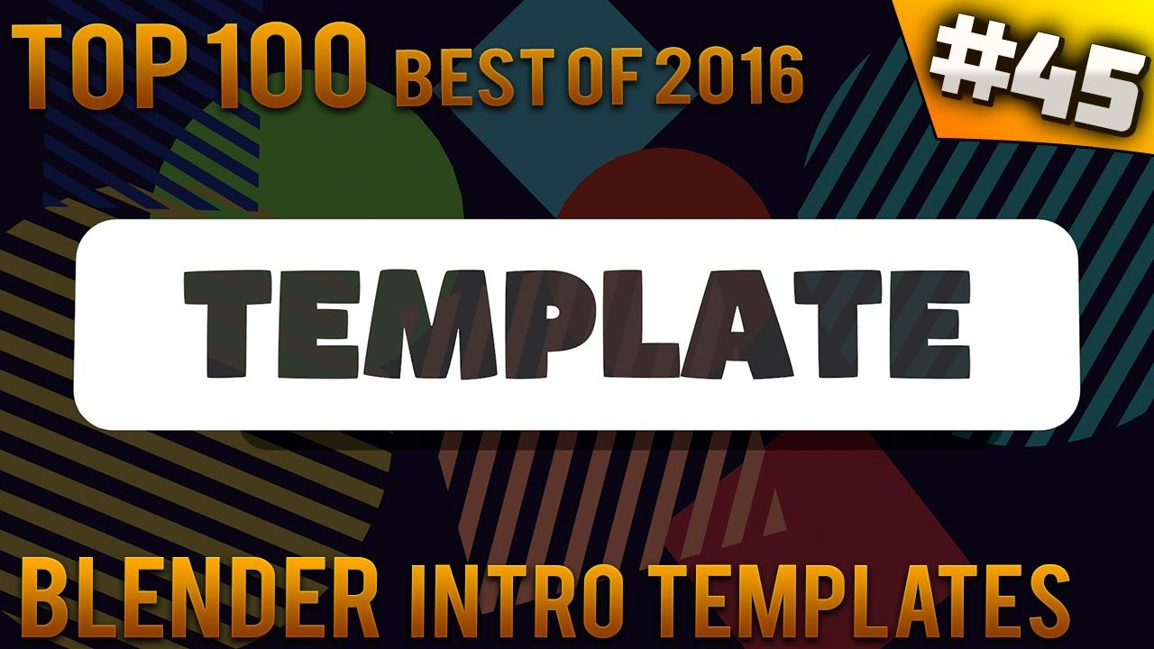 Top 100 Best Blender Intro Templates Of 2016 Free Download