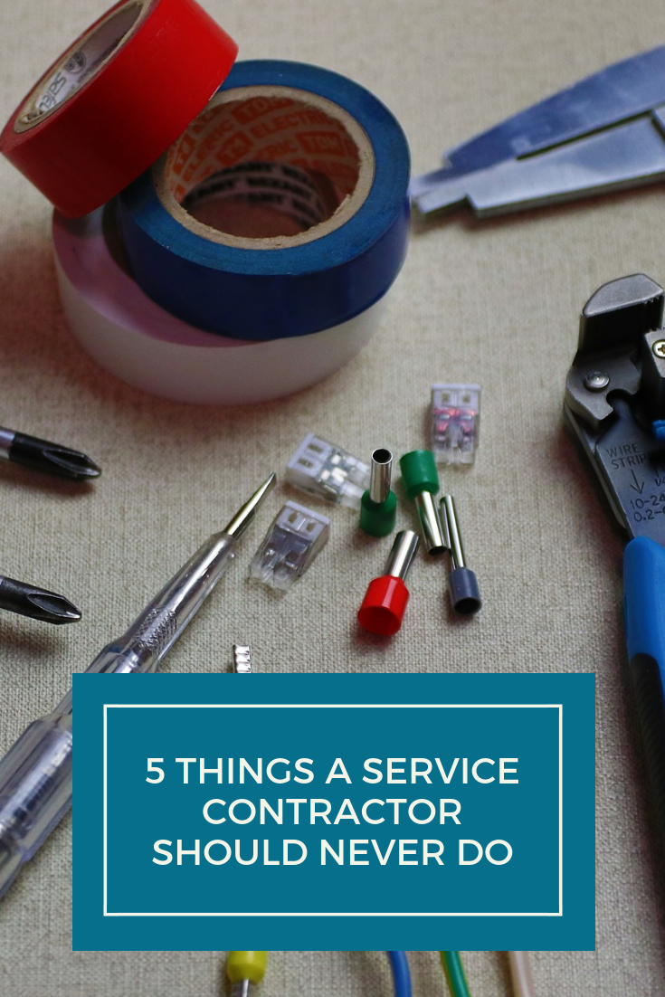 Service Contractor 5 Things A Service Contractor Should Never Do Roofing