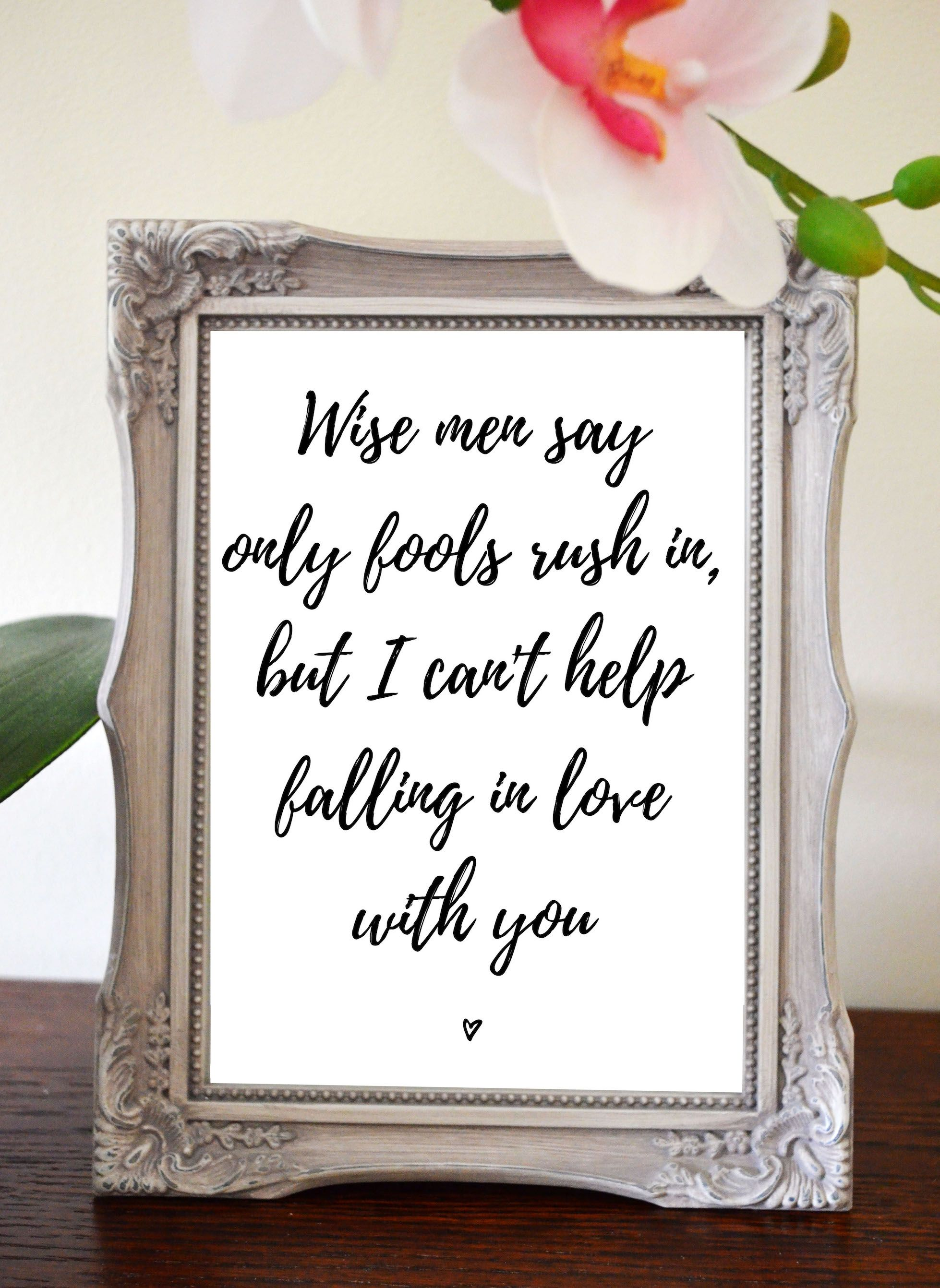 Romantic Quote Print Wise Men Say Only Fools Rush In Black And White Wall Decor Romance Quotes Elvis Presley Lyrics Instant Download Wise Men Say The Fool Wise