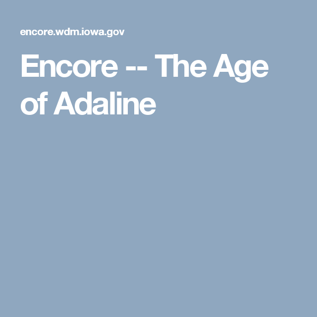 Encore -- The Age of Adaline
