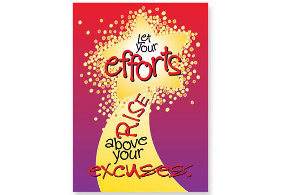"""LET YOUR EFFORTS RISE Poster - Let Your Efforts Rise Above Your Excuses 13.5"""" x 19"""""""