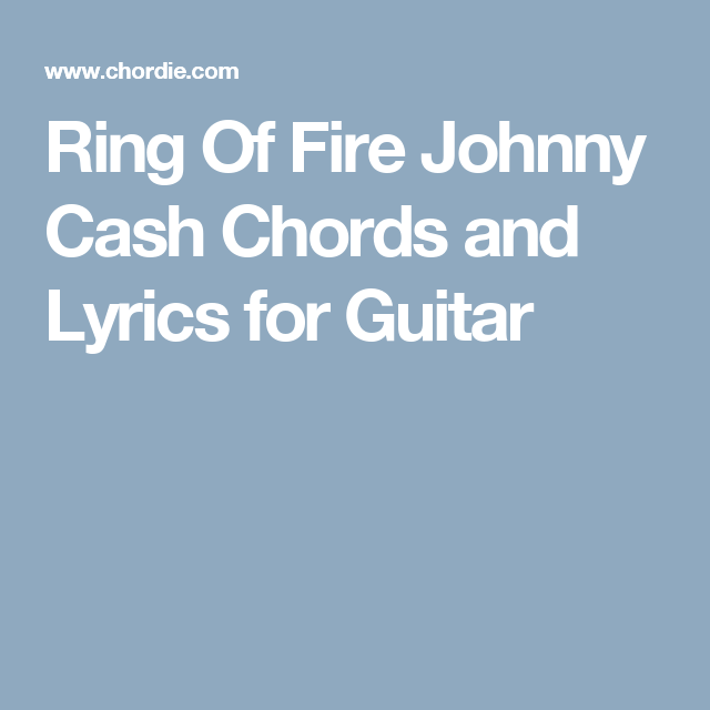 Ring Of Fire Johnny Cash Chords and Lyrics for Guitar | Music ...