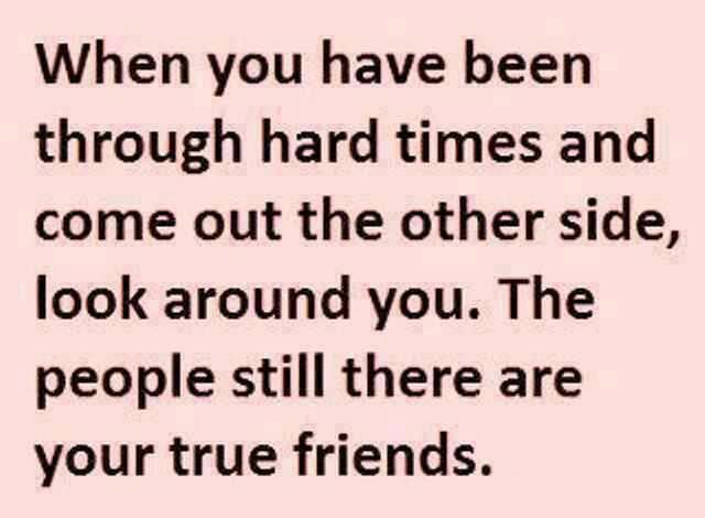 True friends | Words with meaning | Quotes about hard times