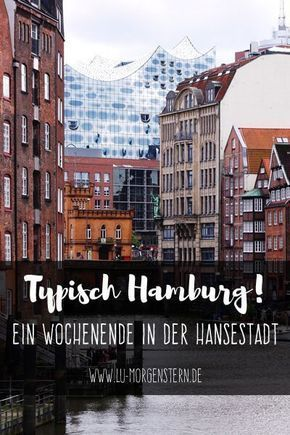 Hamburgo típico! Consejos para tu fin de semana en la ciudad hanseática