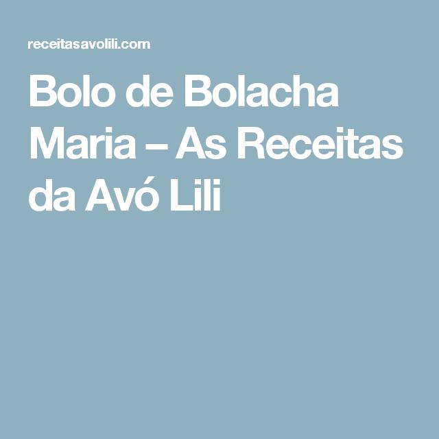 Bolo de Bolacha Maria – As Receitas da Avó Lili