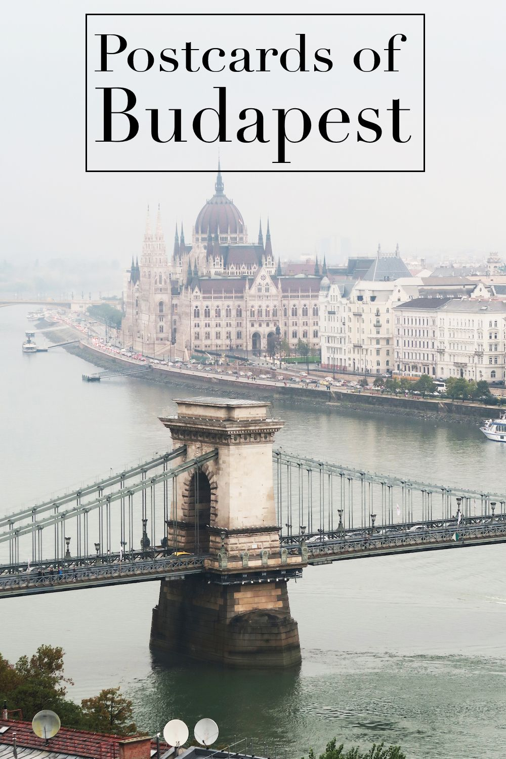Postcards From Budapest The Tourist Of Life Explore The World With Travel Nerd Nici One Country At A Tim Boedapest Hongarije Reizen Door Europa Boedapest