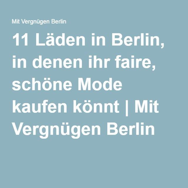 11 Läden in Berlin, in denen ihr faire, schöne Mode kaufen könnt ...
