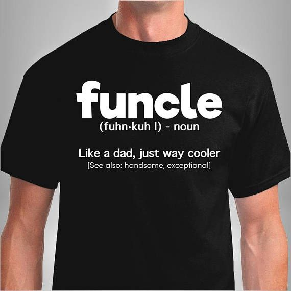 02878f069 Funcle Definition T-shirt Funny Gift For Uncle Like A Dad But Way Cooler  Unisex T-Shirt