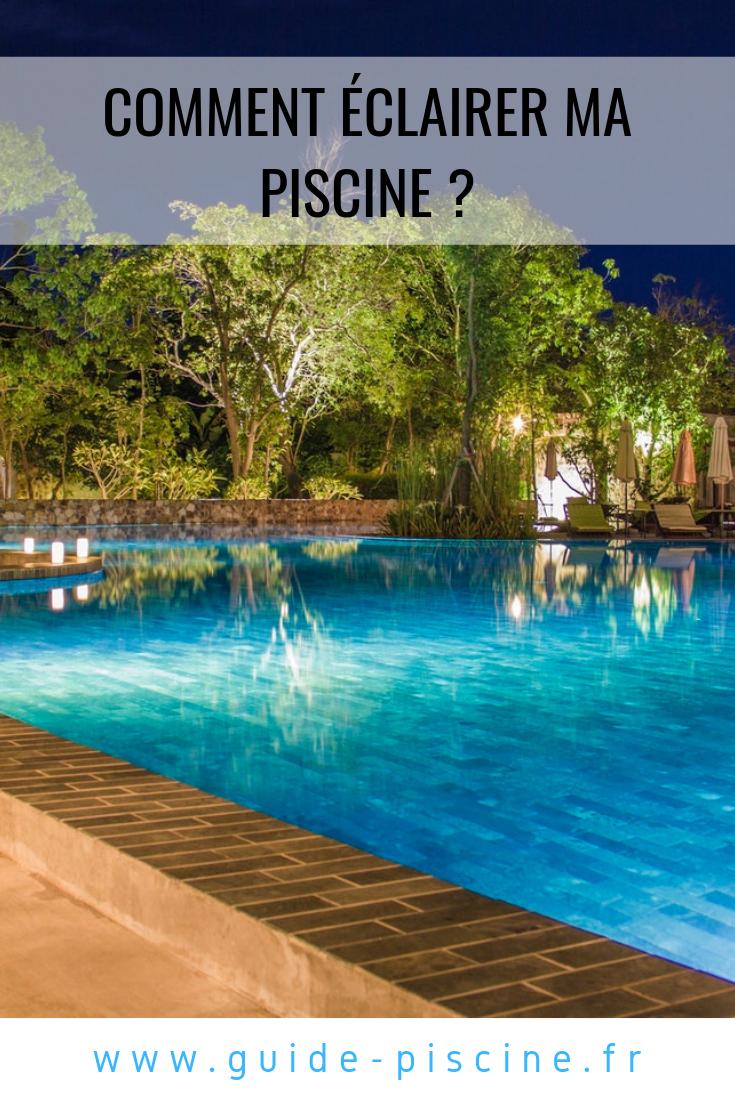 Eclairage Pour Piscine Tubulaire comment éclairer ma piscine : les différents types d