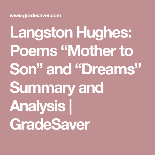 a comparison of langston hughes mother to son and the negro mother By utilizing copious amounts of figurative language, langston hughes's poem, mother to son, illustrates the theme that regardless of the struggles individuals may encounter in their lives, he in the first stanza, the speaker is reflecting on her life and the difficulties that she encountered in her lifetime.