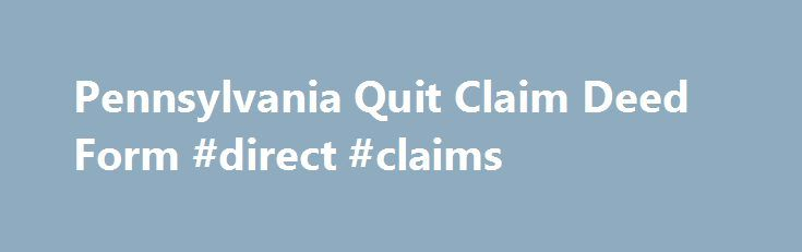 Pennsylvania Quit Claim Deed Form Direct Claims HttpClaim