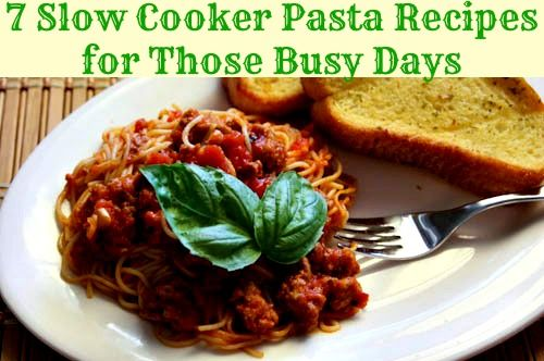 7 Slow-Cooker Pasta Recipes for Those Busy Days