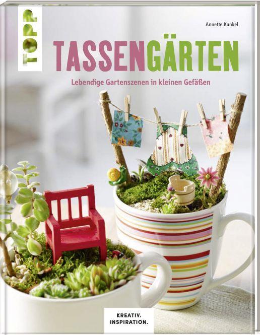 Tassengarten Kreativ Inspiration Geschenk Garten Geschenke Kreativ
