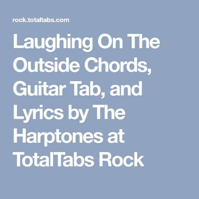 Laughing On The Outside Chords Guitar Tab And Lyrics By The