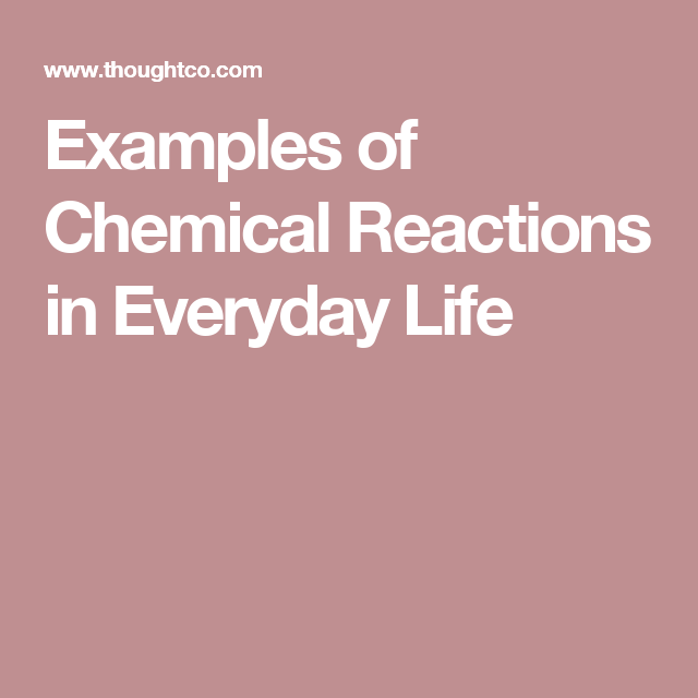 10 Examples Of Chemical Reactions In Everyday Life Pinterest