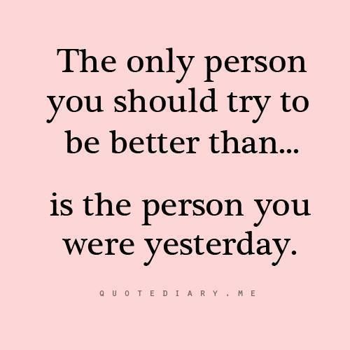 Only Compare Yourself With You The Only Person You Should Look To