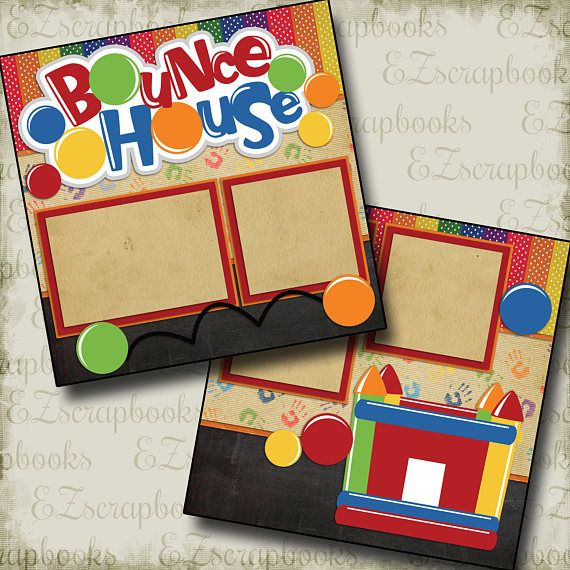 BOUNCE HOUSE - 2 Premade Scrapbook Pages - EZ Layo