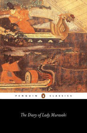 The Diary Of Lady Murasaki By Murasaki Shikibu 9780140435764 Penguinrandomhouse Com Books In 2020 Penguin Classics Penguins Penguin Books