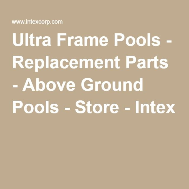 Ultra Frame Pools - Replacement Parts - Above Ground Pools - Store ...