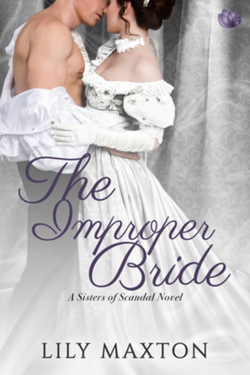 Lily Maxton - The Improper Bride / #awordfromJoJo #HistoricalRomance #LilyMaxton