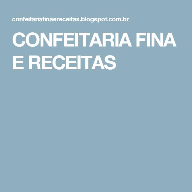 CONFEITARIA FINA E RECEITAS