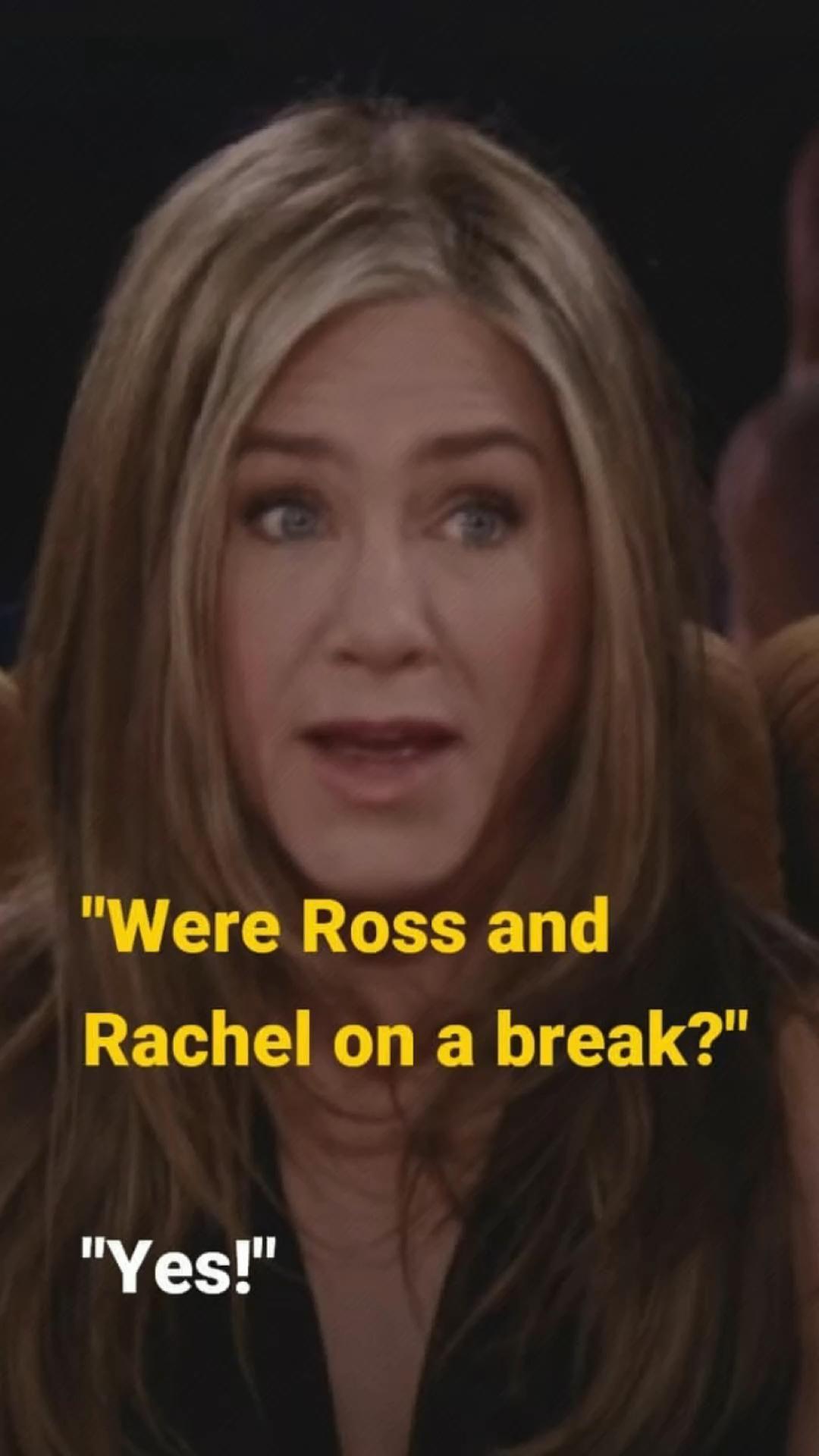 Were Ross and Rachel on a break?