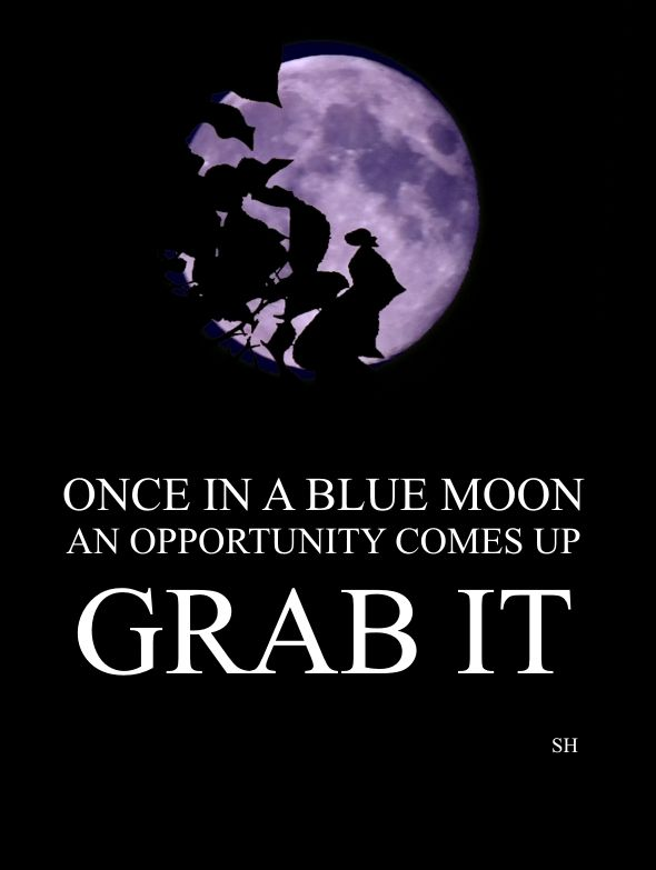 Once In A Blue Moon Inspirational Quotes Pinterest Quotes