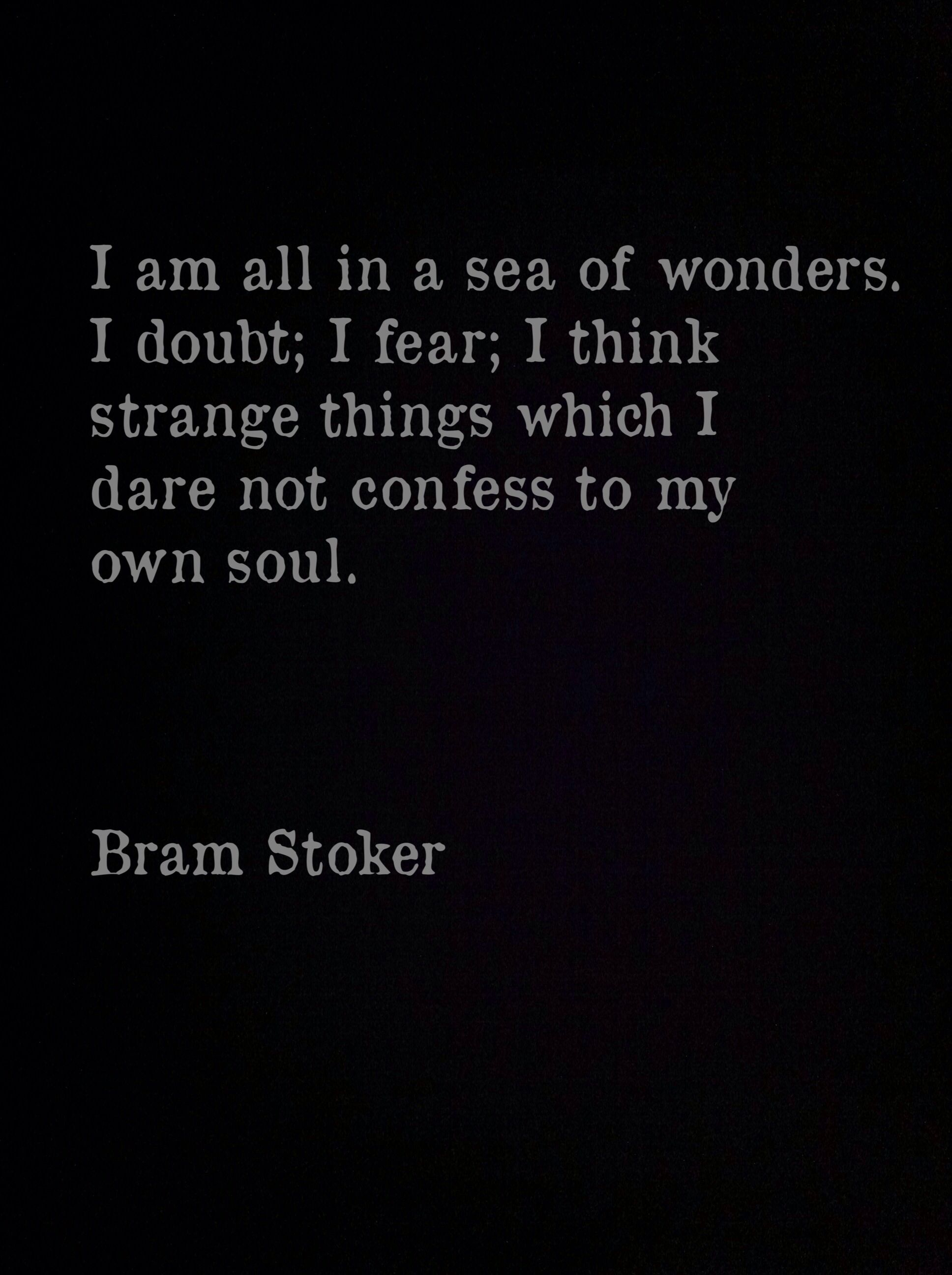 I Am All In A Sea Of Wonders Bram Stoker Words Of Wisdom And
