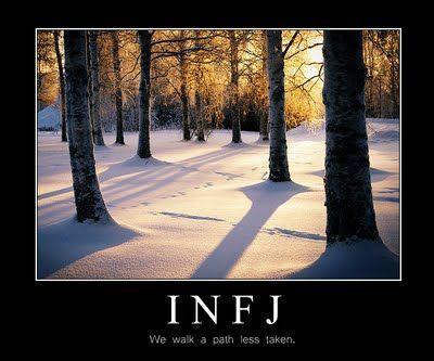 Infj .. We walk a path less taken.